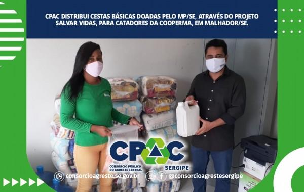 CPAC DISTRIBUI CESTAS BÁSICAS DOADAS PELO MP/SE, ATRAVÉS DO PROJETO SALVAR VIDAS, PARA CATADORES DA COOPERMA, EM MALHADOR/SE.
