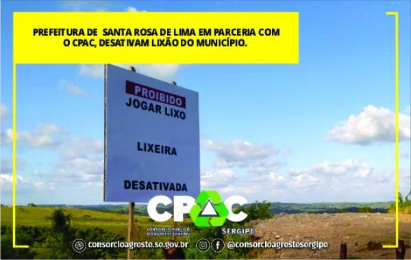 PREFEITURA DE  SANTA ROSA DE LIMA EM PARCERIA COM  O CPAC, DESATIVAM LIXÃO DO MUNICÍPIO.